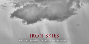"Iron Skies – Penny ""Photographer in Residence"""